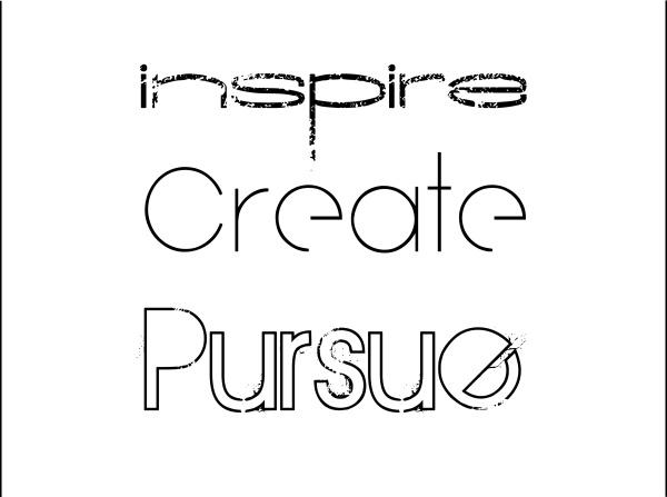 inspire, create, pursue quote